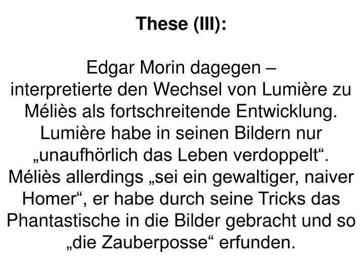 These (III):