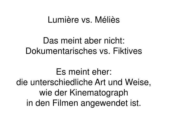 Lumière vs. Méliès