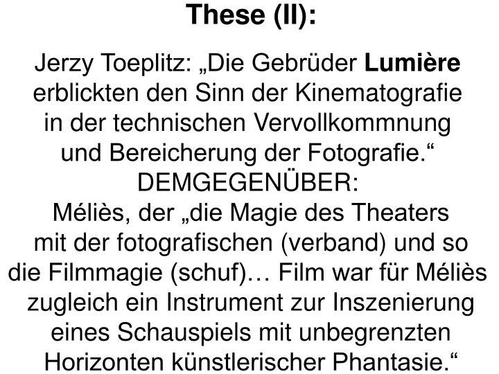 These (II):