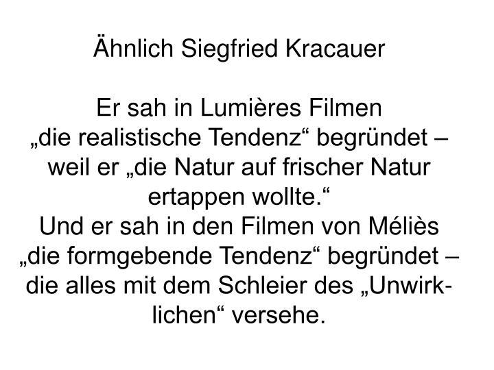 Ähnlich Siegfried Kracauer