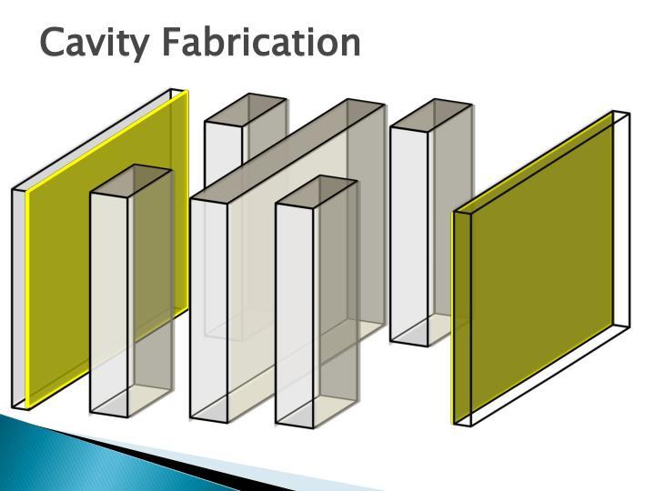 Cavity Fabrication
