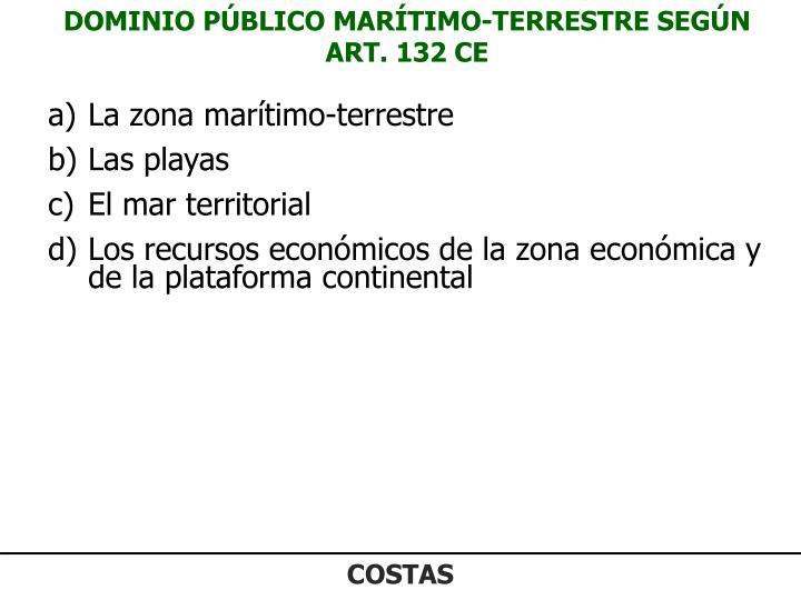 DOMINIO PÚBLICO MARÍTIMO-TERRESTRE SEGÚN ART. 132 CE