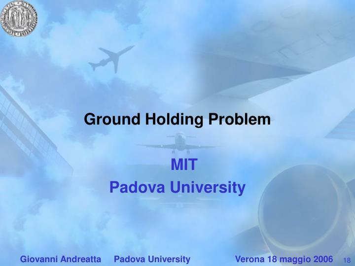 Ground Holding Problem