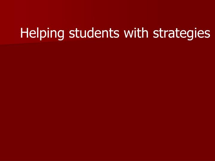 Helping students with strategies