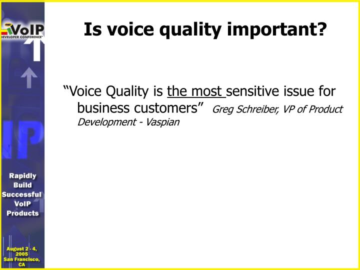 Is voice quality important?