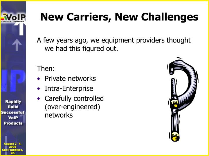New Carriers, New Challenges