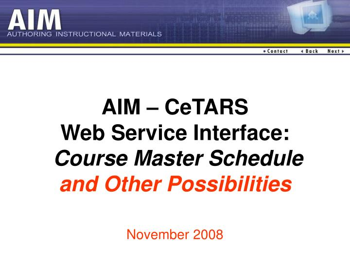 aim cetars web service interface course master schedule and other possibilities