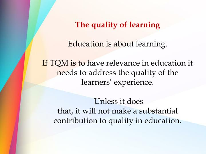The quality of learning