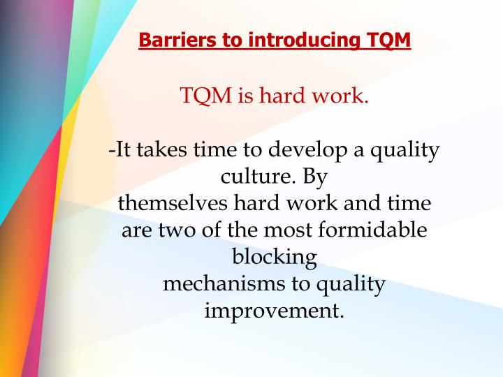Barriers to introducing TQM