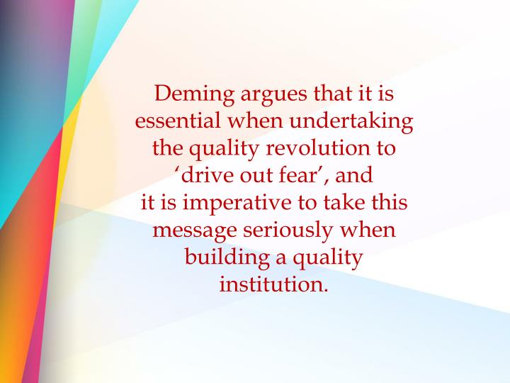Deming argues that it is