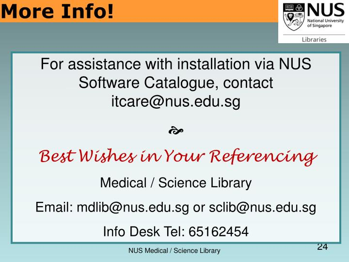 For assistance with installation via NUS Software Catalogue, contact itcare@nus.edu.sg