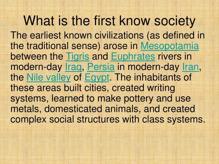 What is the first know society