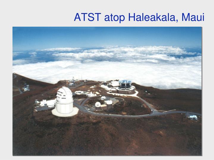 ATST atop Haleakala, Maui