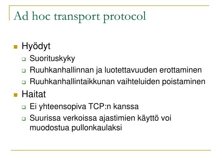 Ad hoc transport protocol