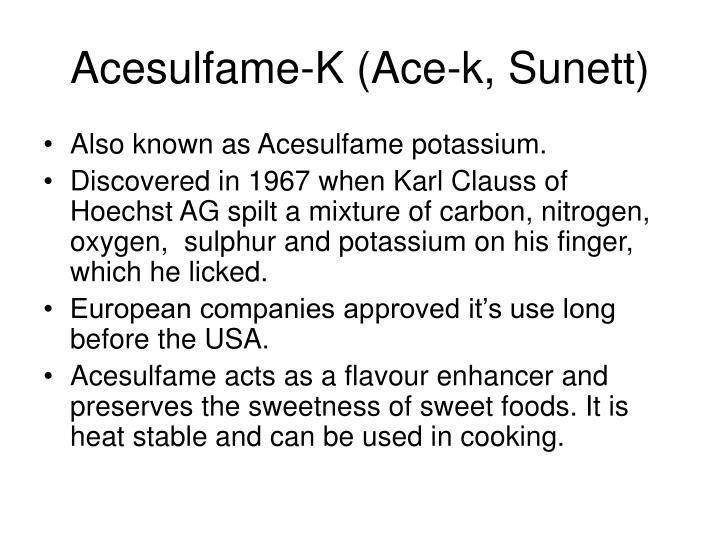 Acesulfame-K (Ace-k, Sunett)