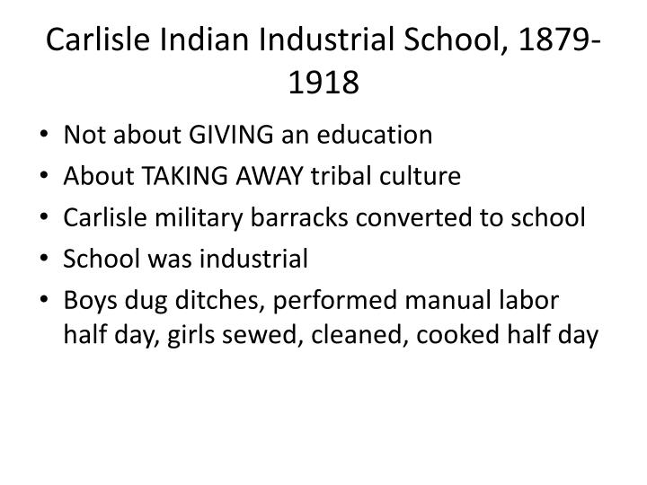 Carlisle Indian Industrial School, 1879-1918