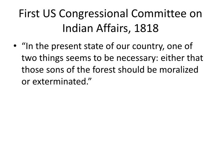 First US Congressional Committee on Indian Affairs, 1818