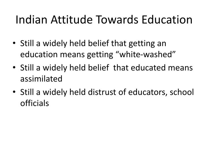 Indian Attitude Towards Education