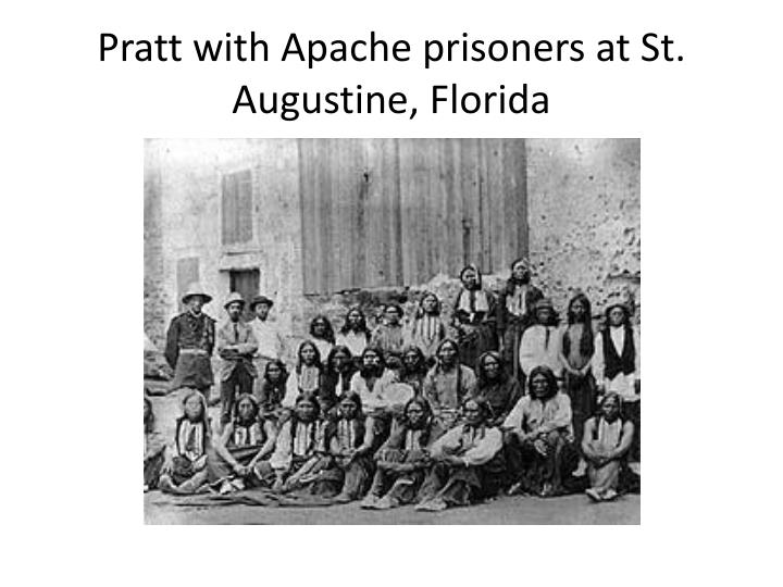 Pratt with Apache prisoners at St. Augustine, Florida