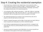 step 4 creating the residential exemption