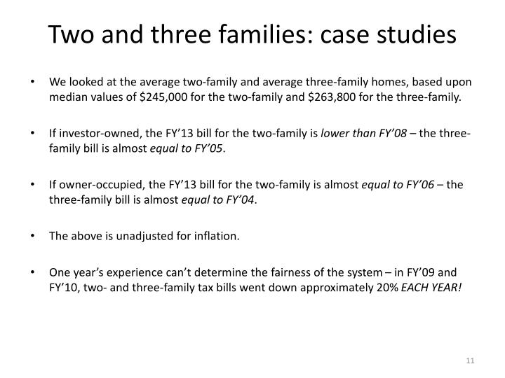 Two and three families: case studies