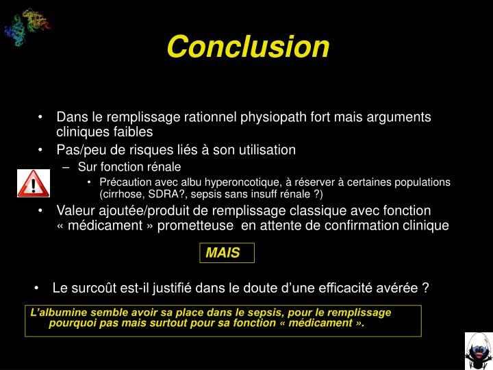 Dans le remplissage rationnel physiopath fort mais arguments cliniques faibles