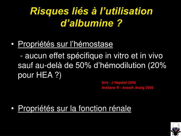 Risques liés à l'utilisation d'albumine ?