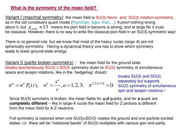 What is the symmetry of the mean field?
