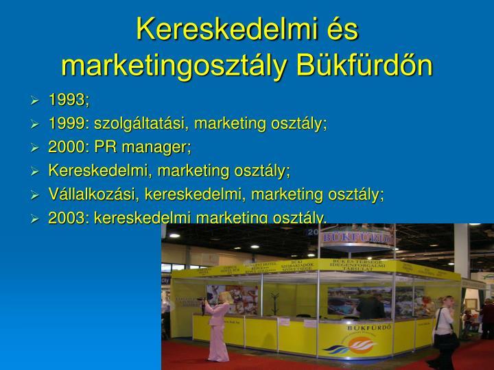 Kereskedelmi és marketingosztály Bükfürdőn
