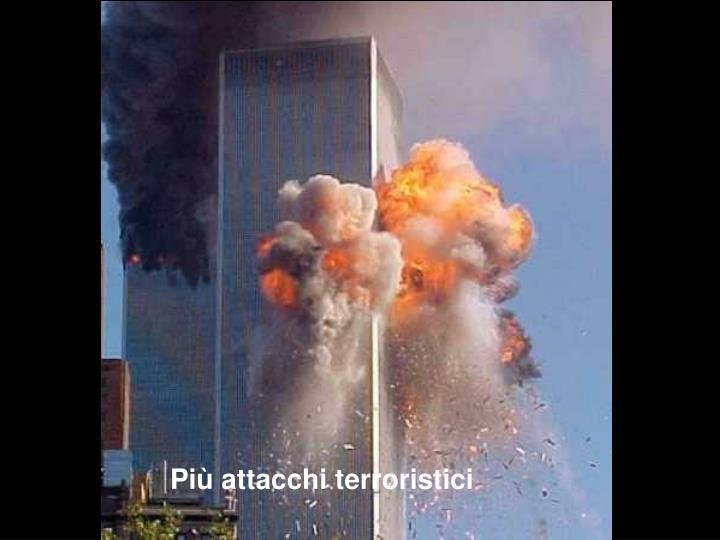 Più attacchi terroristici