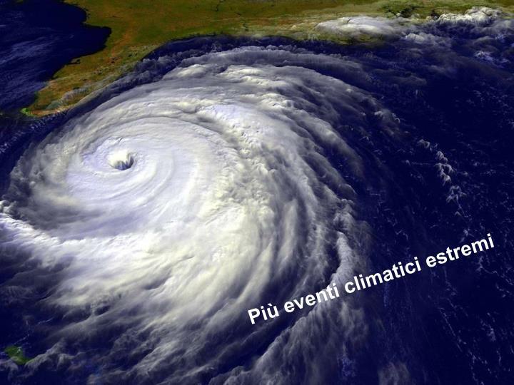 Più eventi climatici estremi