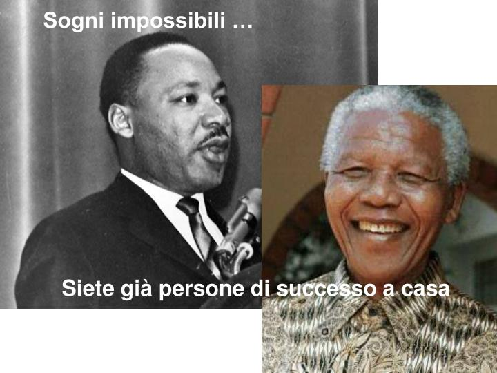 Sogni impossibili …