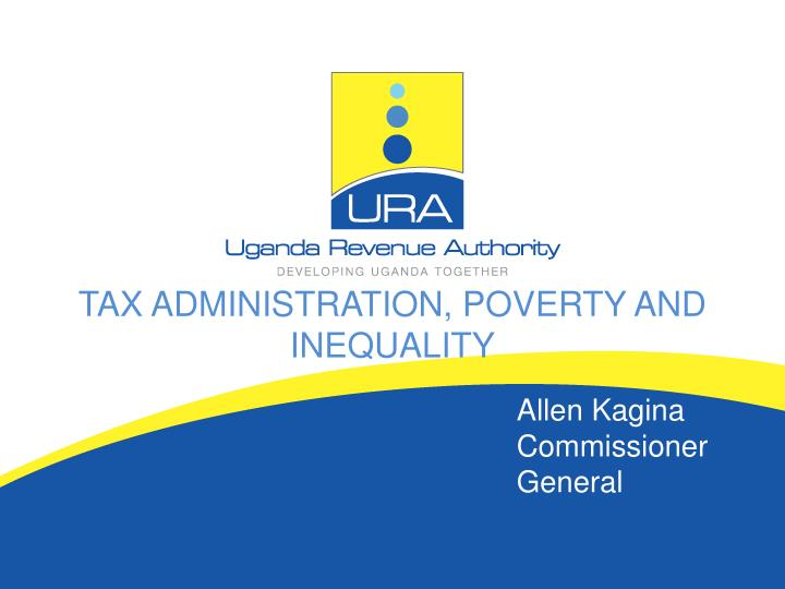 TAX ADMINISTRATION, POVERTY AND INEQUALITY