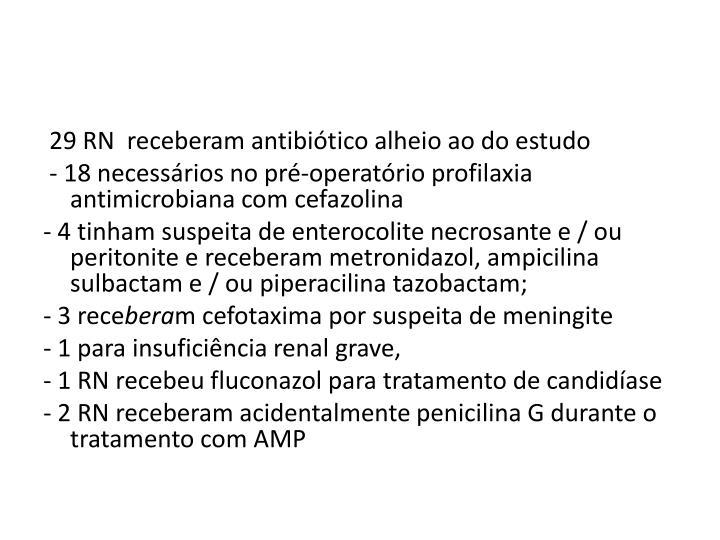 29 RN  receberam antibiótico alheio ao do estudo