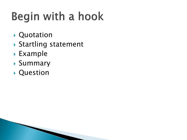 Begin with a hook