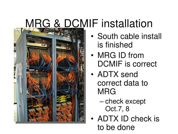 MRG & DCMIF installation