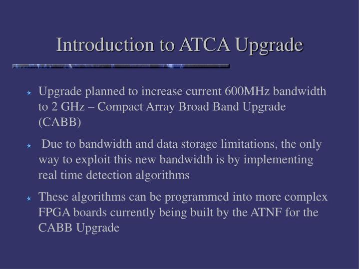 Introduction to ATCA Upgrade