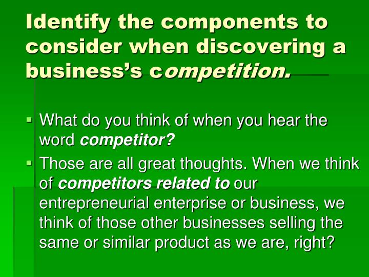 Identify the components to consider when discovering a business's c