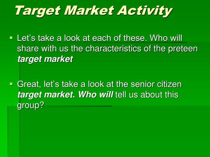 Target Market Activity