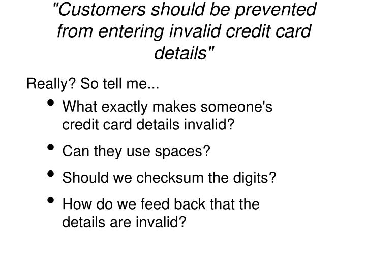 """Customers should be prevented from entering invalid credit card details"""
