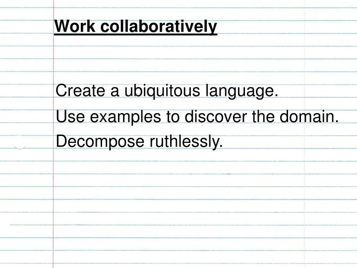 Work collaboratively