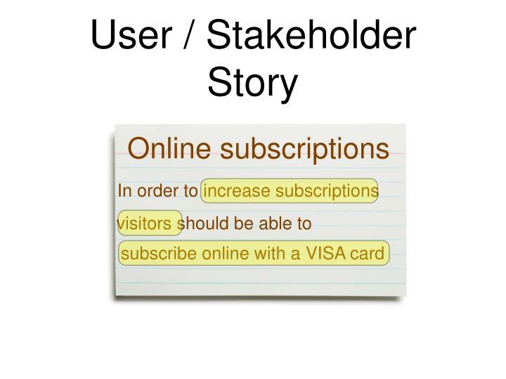 User / Stakeholder Story