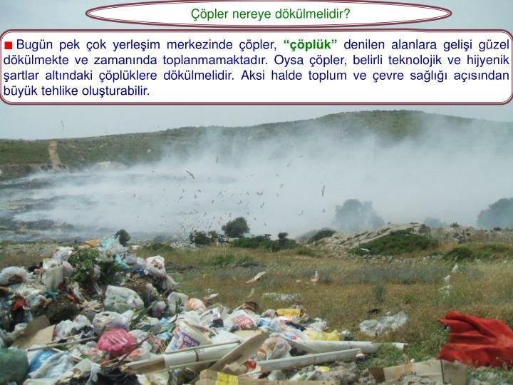 Çöpler nereye dökülmelidir?