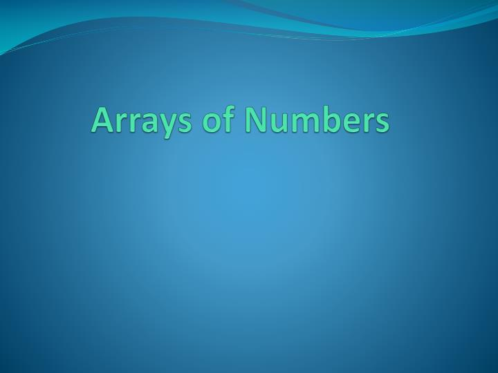 Arrays of numbers