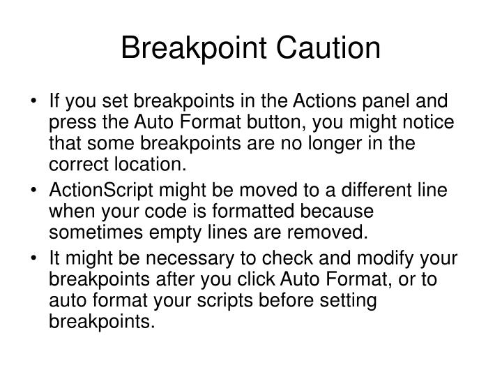 Breakpoint Caution