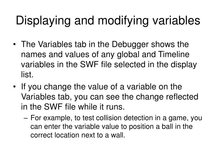 Displaying and modifying variables
