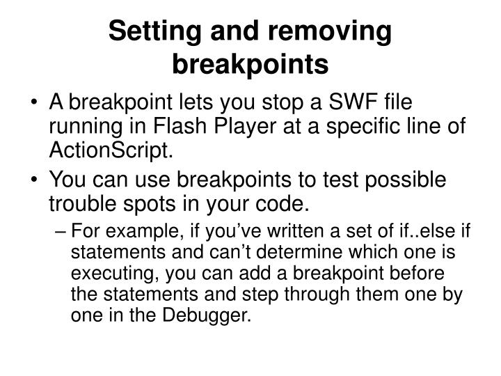 Setting and removing breakpoints