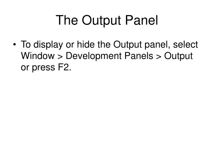 The Output Panel