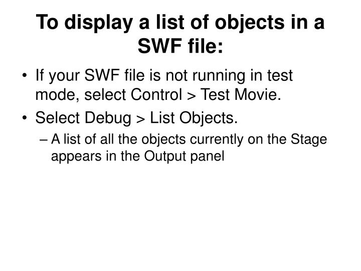 To display a list of objects in a SWF file: