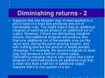 diminishing returns 2